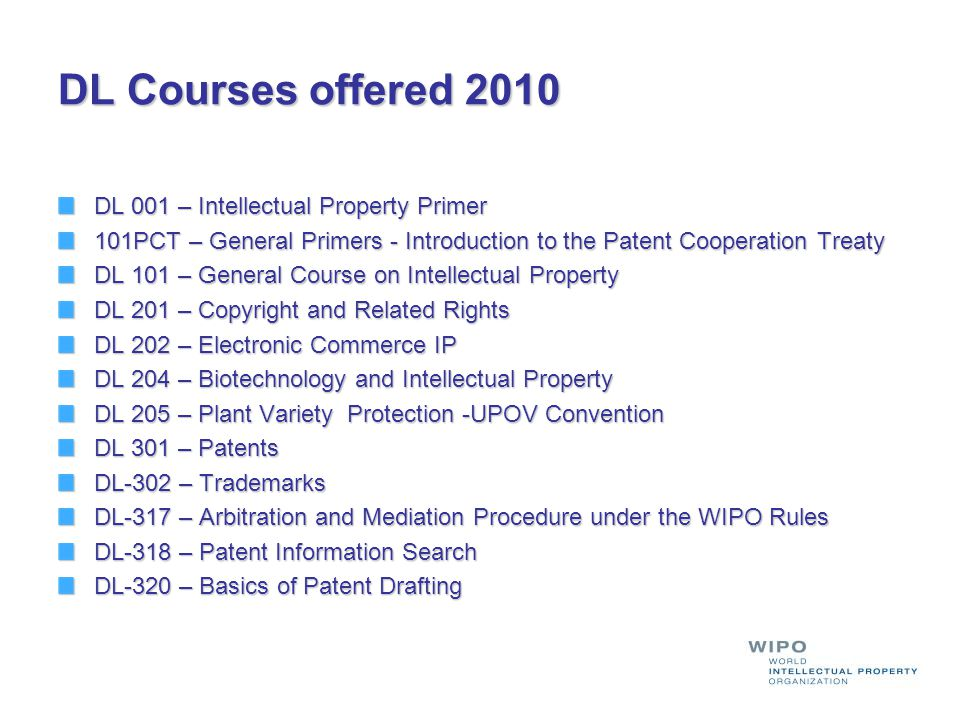 DL Courses offered 2010 DL 001 – Intellectual Property Primer