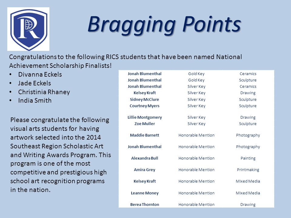 Bragging Points Congratulations to the following RICS students that have been named National Achievement Scholarship Finalists!