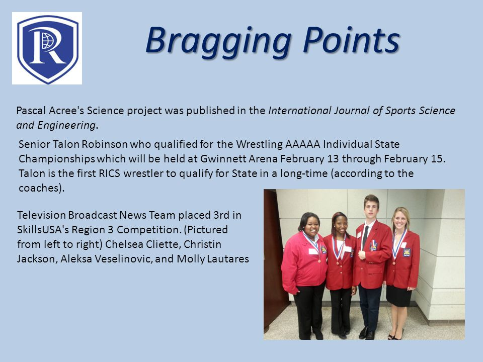 Bragging Points Pascal Acree s Science project was published in the International Journal of Sports Science and Engineering.