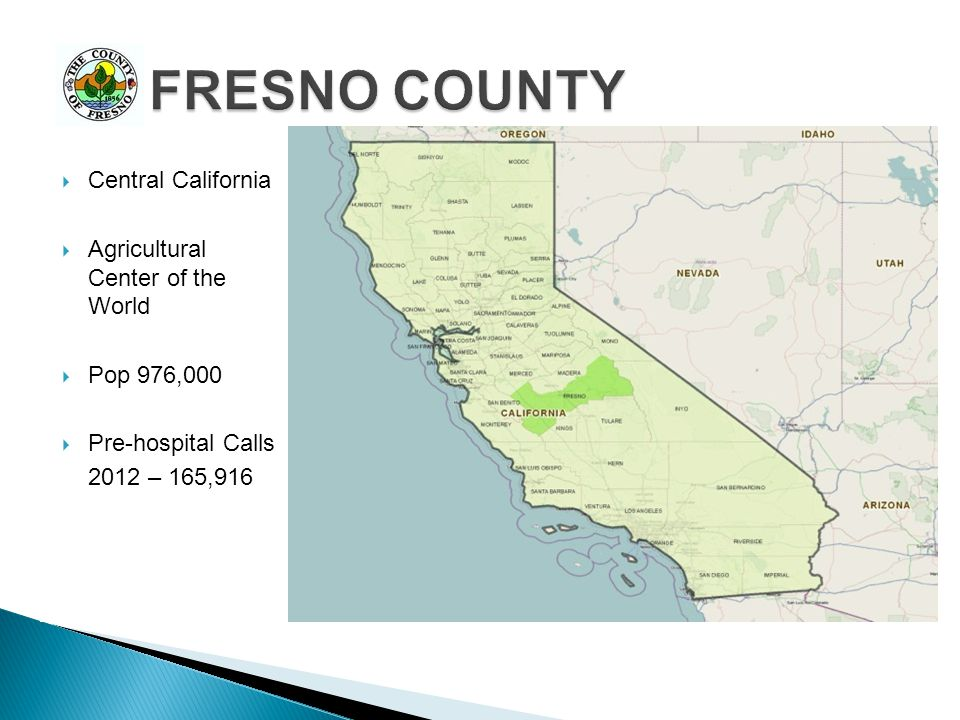 FRESNO COUNTY Central California Agricultural Center of the World