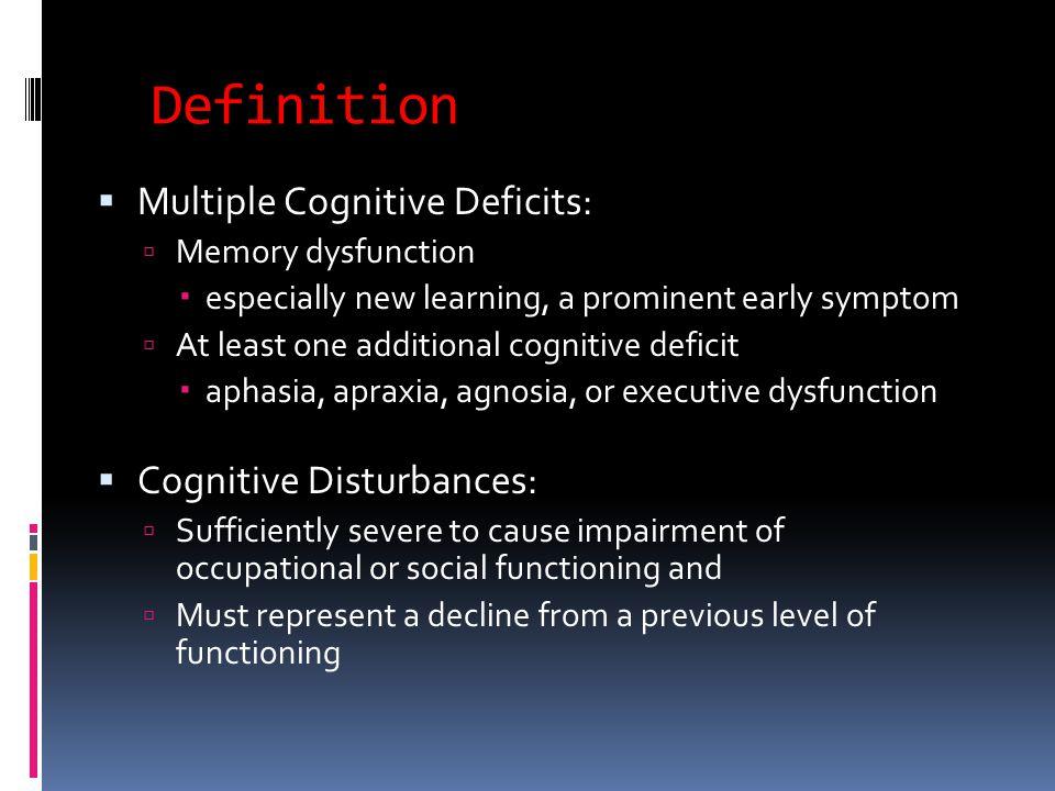 Definition Multiple Cognitive Deficits: Cognitive Disturbances:
