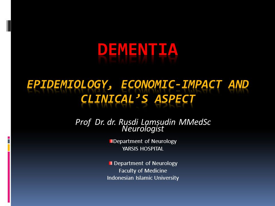 DEMENTIA Epidemiology, Economic-Impact and Clinical's Aspect