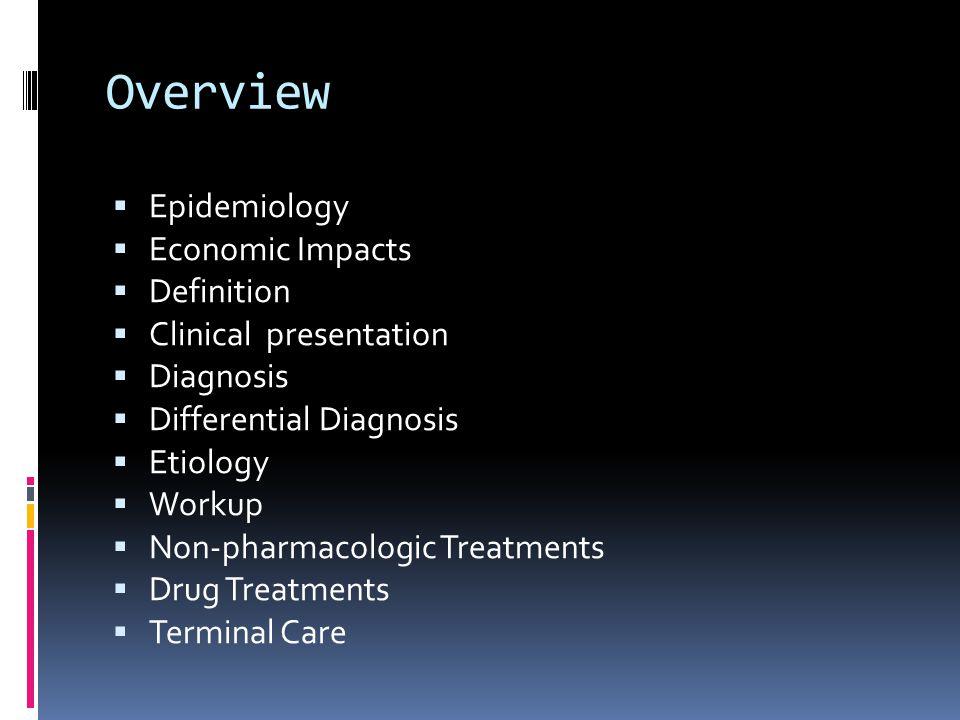 Overview Epidemiology Economic Impacts Definition
