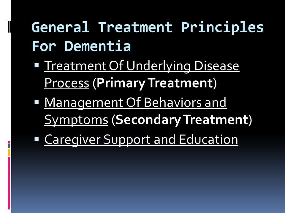 General Treatment Principles For Dementia