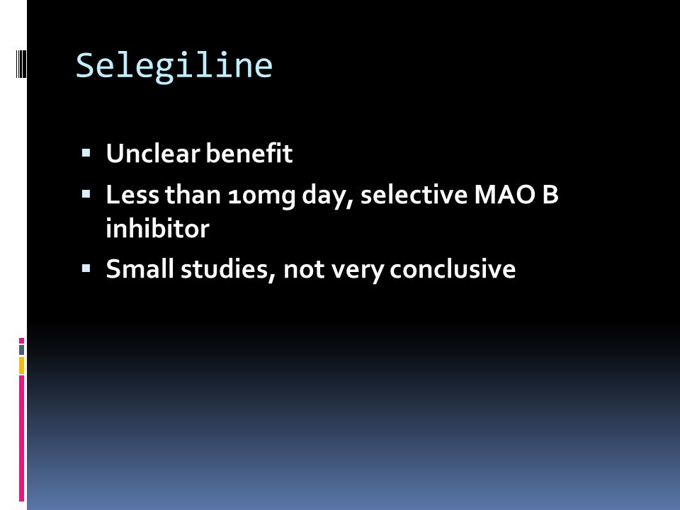 Selegiline Unclear benefit