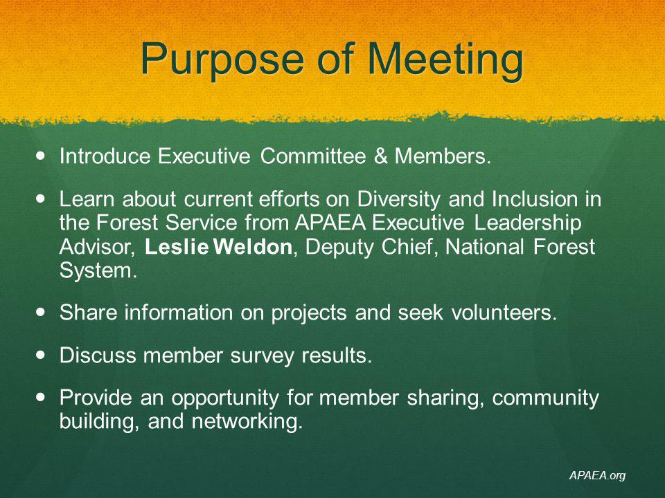 Purpose of Meeting Introduce Executive Committee & Members.