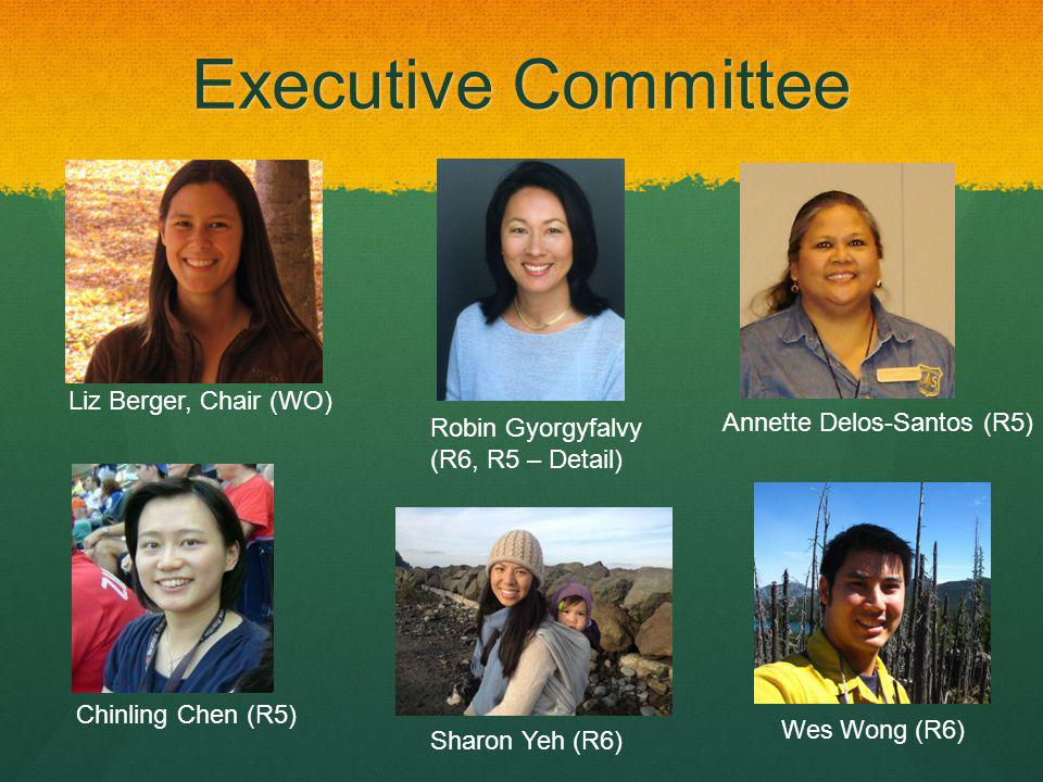 Executive Committee Liz Berger, Chair (WO) Annette Delos-Santos (R5)