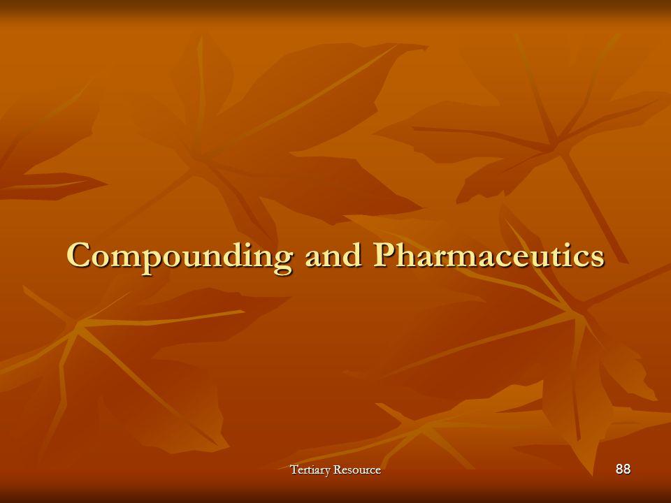 Compounding and Pharmaceutics