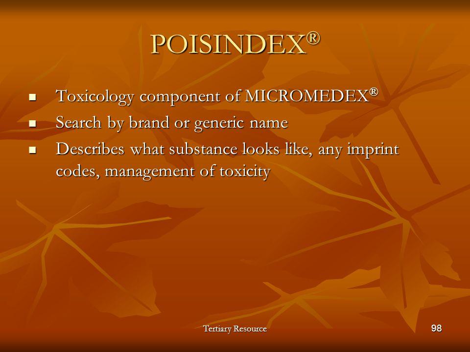 POISINDEX® Toxicology component of MICROMEDEX®