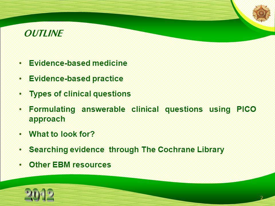 OUTLINE Evidence-based medicine Evidence-based practice