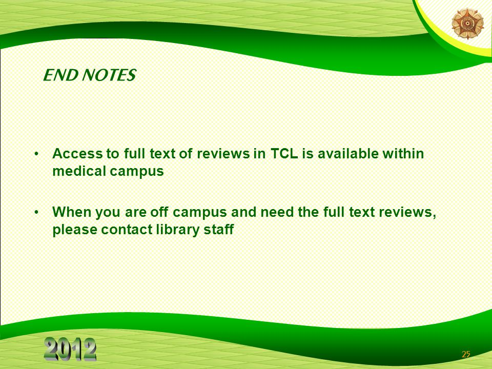 END NOTES Access to full text of reviews in TCL is available within medical campus.