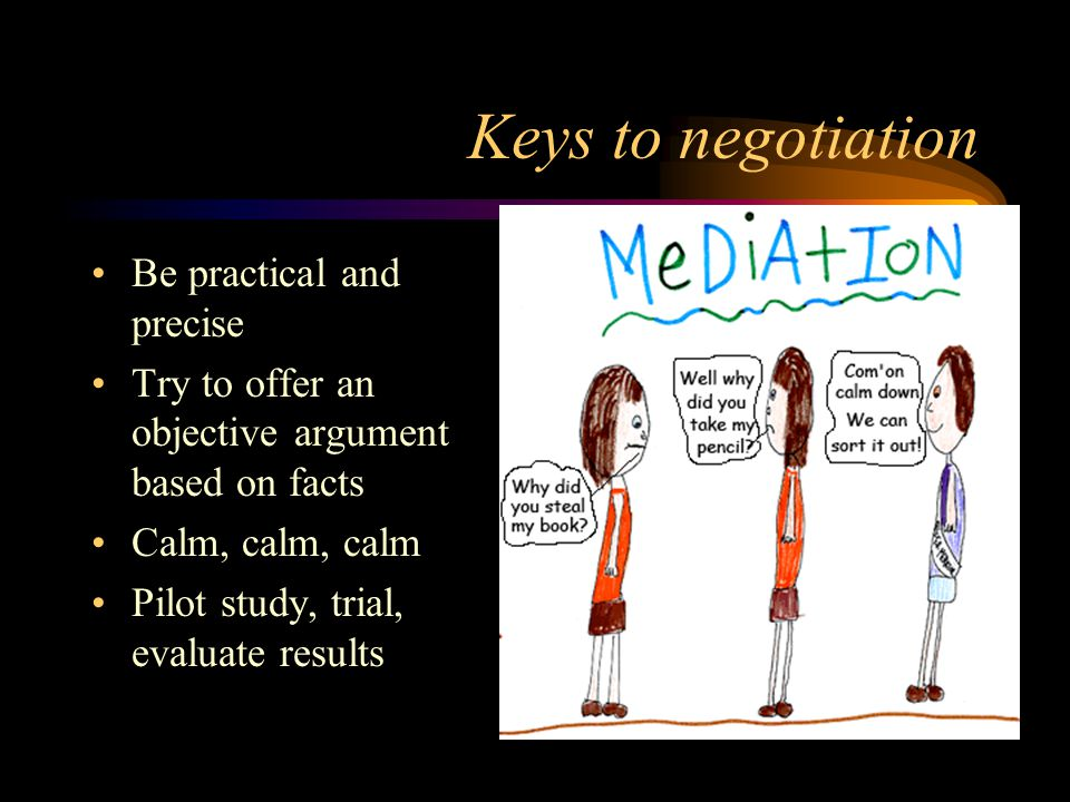 Keys to negotiation Be practical and precise