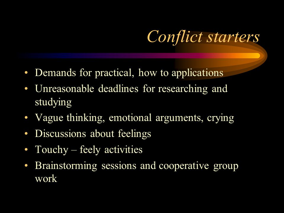 Conflict starters Demands for practical, how to applications