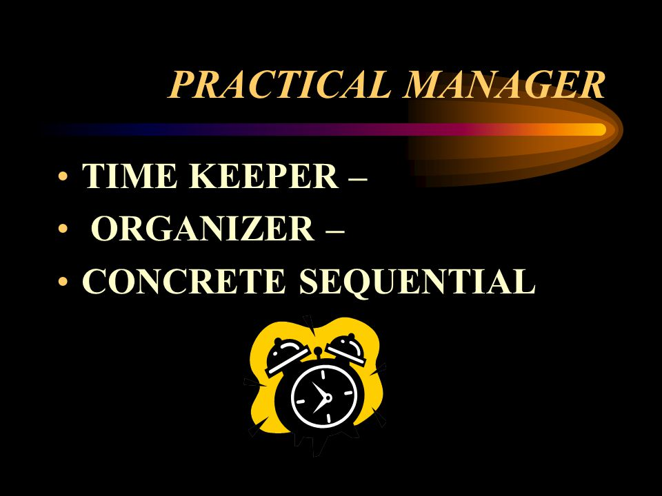 PRACTICAL MANAGER TIME KEEPER – ORGANIZER – CONCRETE SEQUENTIAL