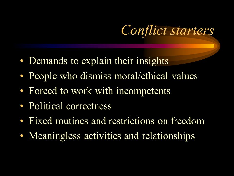 Conflict starters Demands to explain their insights