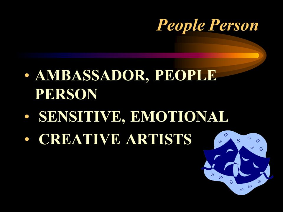 People Person AMBASSADOR, PEOPLE PERSON SENSITIVE, EMOTIONAL