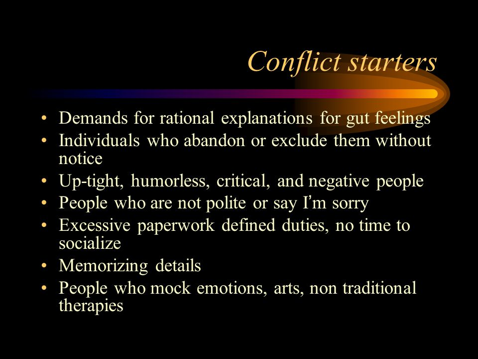 Conflict starters Demands for rational explanations for gut feelings