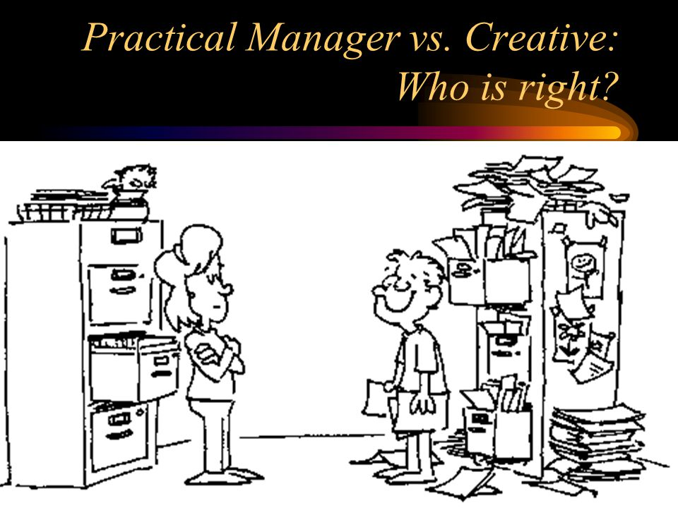 Practical Manager vs. Creative: Who is right