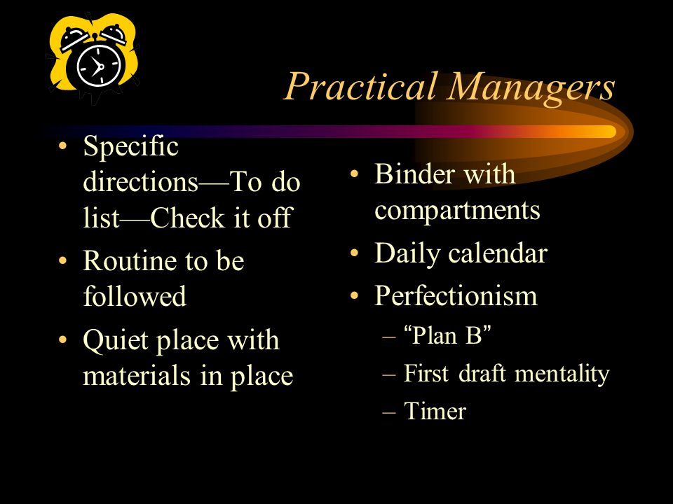 Practical Managers Specific directions—To do list—Check it off