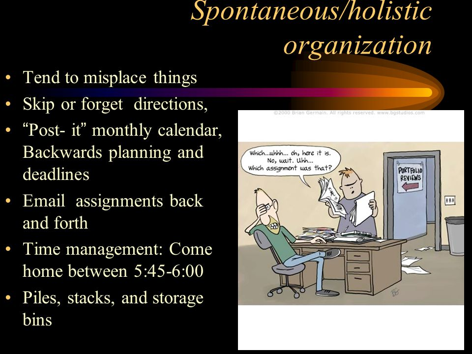 Spontaneous/holistic organization