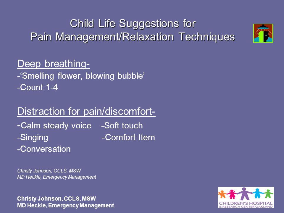 Child Life Suggestions for Pain Management/Relaxation Techniques
