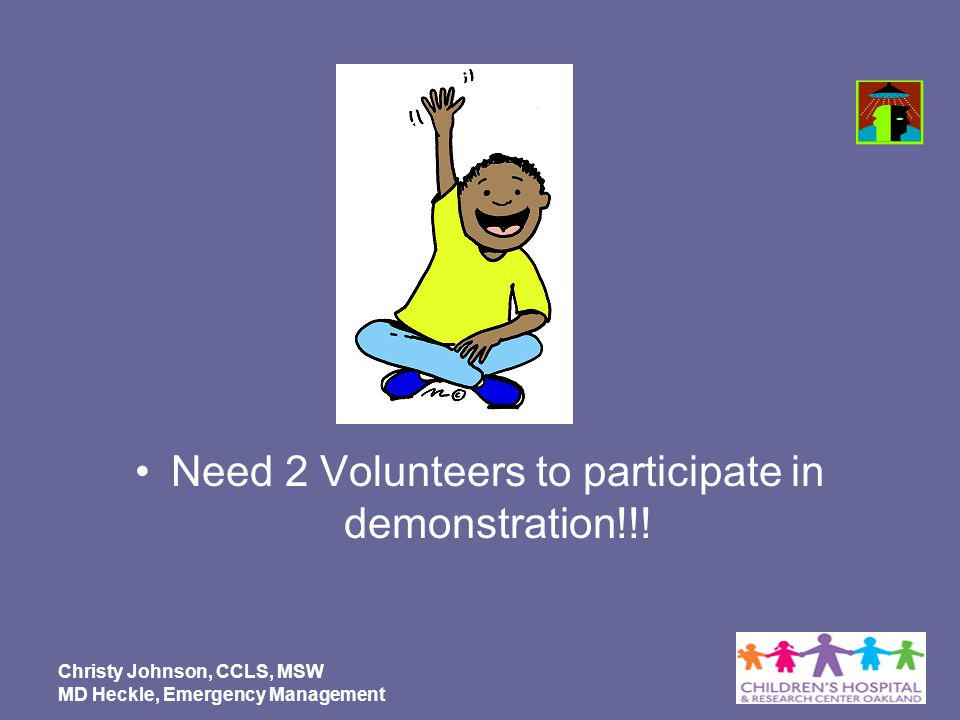Need 2 Volunteers to participate in demonstration!!!