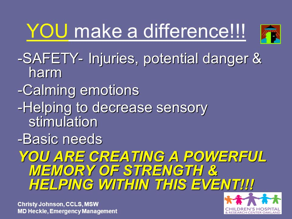 YOU make a difference!!! -SAFETY- Injuries, potential danger & harm