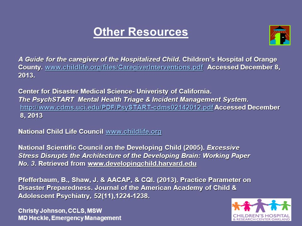 Other Resources A Guide for the caregiver of the Hospitalized Child. Children's Hospital of Orange.