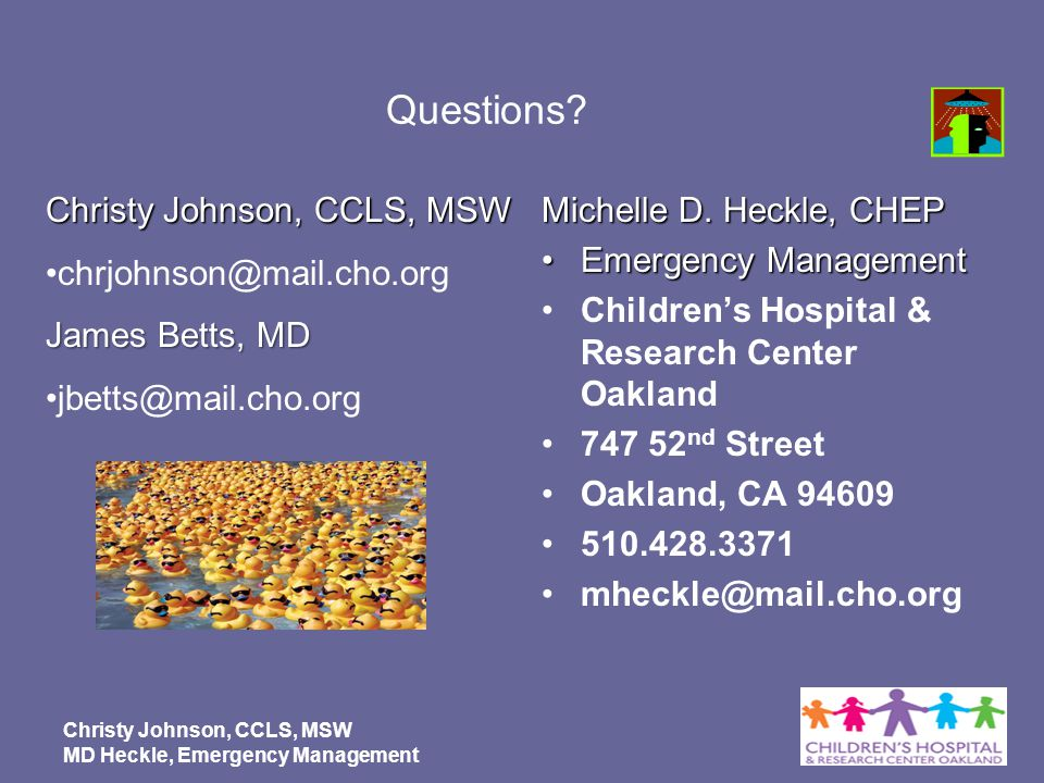 Questions Christy Johnson, CCLS, MSW chrjohnson@mail.cho.org