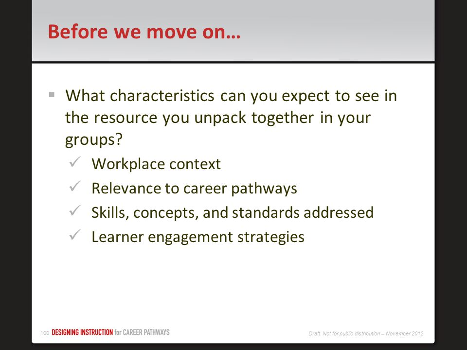 Before we move on… What characteristics can you expect to see in the resource you unpack together in your groups
