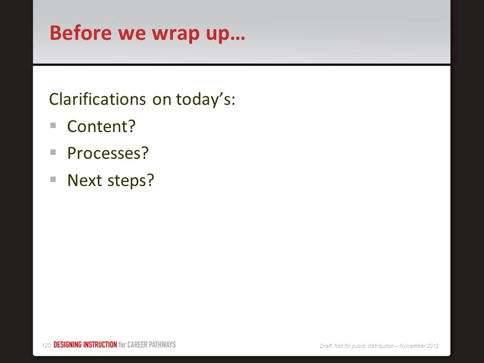 Before we wrap up… Clarifications on today's: Content Processes