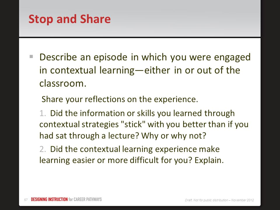 Stop and Share Describe an episode in which you were engaged in contextual learning—either in or out of the classroom.