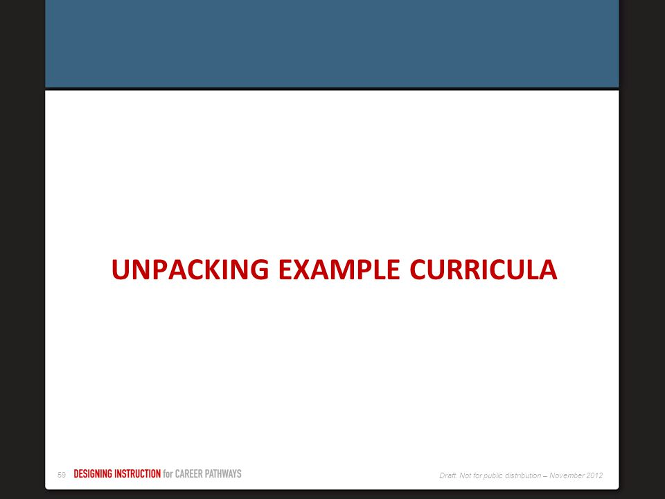 UNPACKING EXAMPLE CURRICULA
