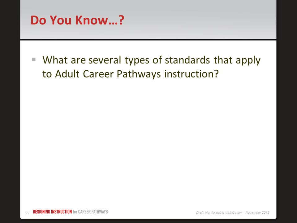 Do You Know… What are several types of standards that apply to Adult Career Pathways instruction