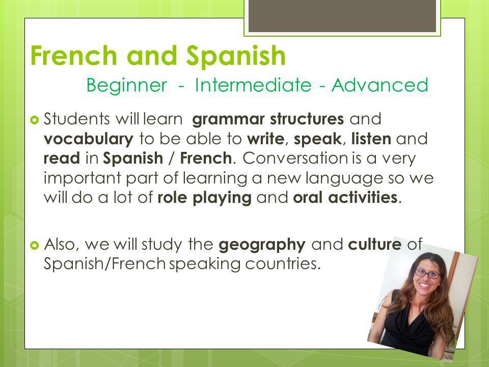 French and Spanish Beginner - Intermediate - Advanced