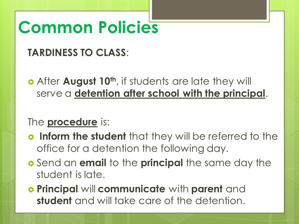 Common Policies TARDINESS TO CLASS: