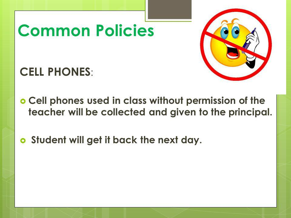 Common Policies CELL PHONES: