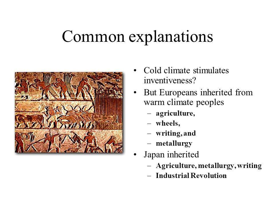 Common explanations Cold climate stimulates inventiveness