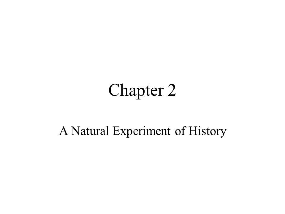 A Natural Experiment of History