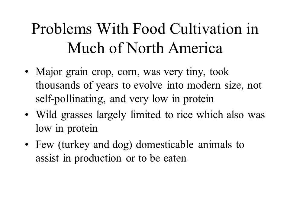 Problems With Food Cultivation in Much of North America