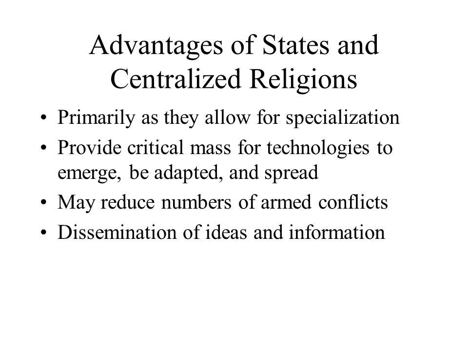 Advantages of States and Centralized Religions