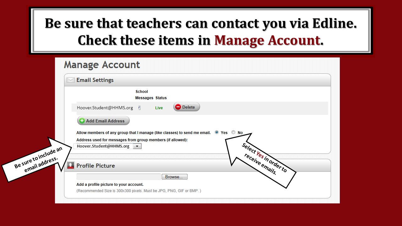 Be sure that teachers can contact you via Edline.