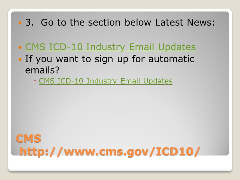 CMS http://www.cms.gov/ICD10/