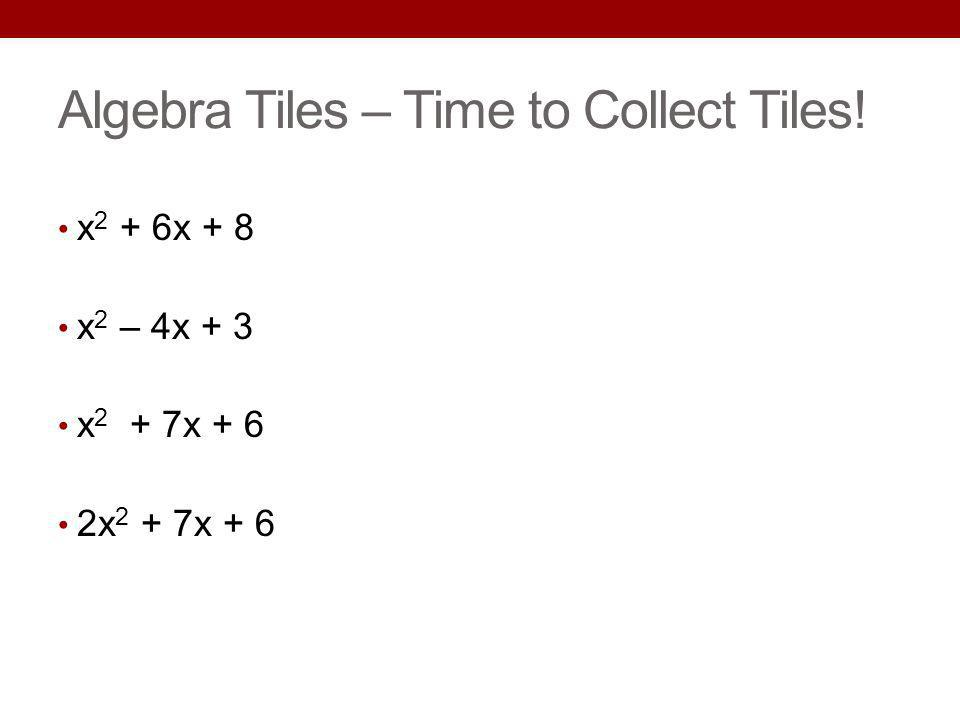 Algebra Tiles – Time to Collect Tiles!