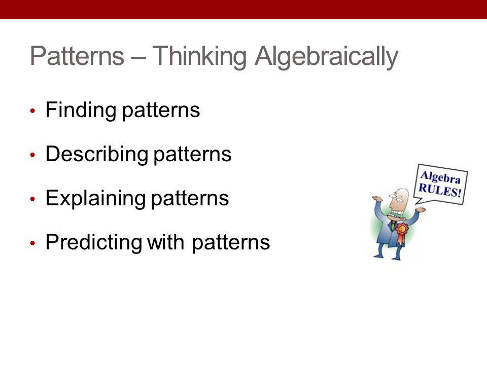 Patterns – Thinking Algebraically