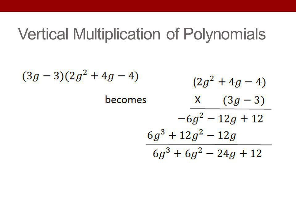 Vertical Multiplication of Polynomials