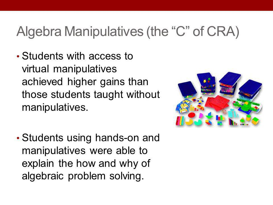 Algebra Manipulatives (the C of CRA)