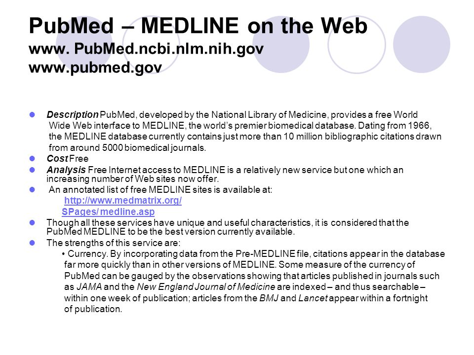 PubMed – MEDLINE on the Web www. PubMed.ncbi.nlm.nih.gov www.pubmed.gov