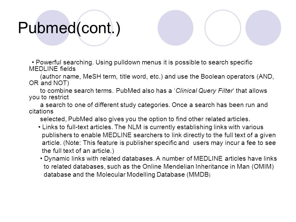 Pubmed(cont.) • Powerful searching. Using pulldown menus it is possible to search specific MEDLINE fields.