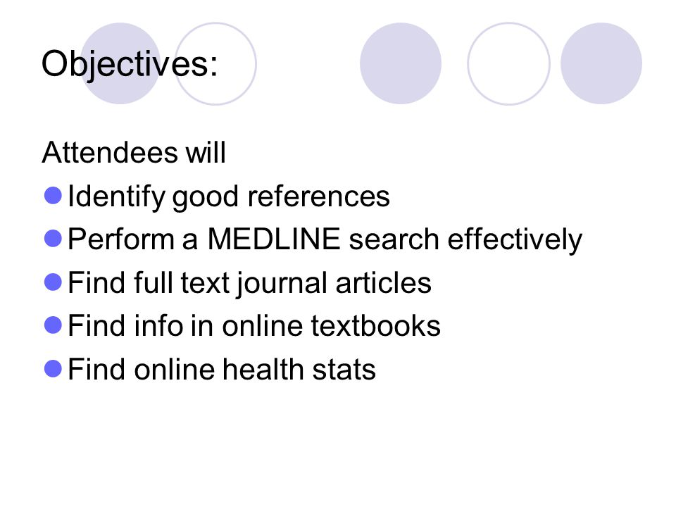 Objectives: Attendees will Identify good references